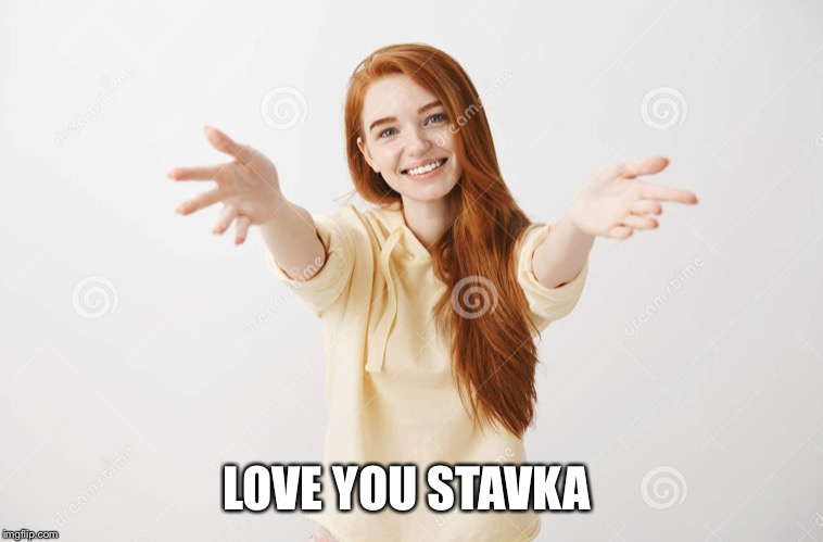 LOVE YOU STAVKA | made w/ Imgflip meme maker