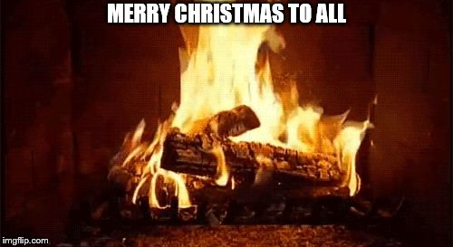 merry christmas | MERRY CHRISTMAS TO ALL | image tagged in fire place,meme,memes,christmas | made w/ Imgflip meme maker