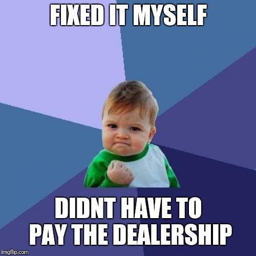 Sucess face | FIXED IT MYSELF DIDNT HAVE TO PAY THE DEALERSHIP | image tagged in sucess face | made w/ Imgflip meme maker