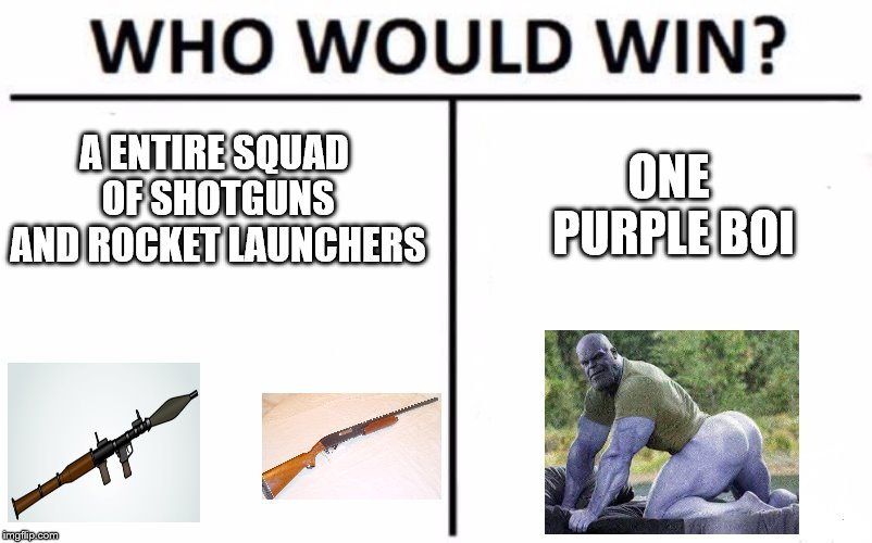 Who Would Win? Meme | A ENTIRE SQUAD OF SHOTGUNS AND ROCKET LAUNCHERS ONE PURPLE BOI | image tagged in memes,who would win | made w/ Imgflip meme maker
