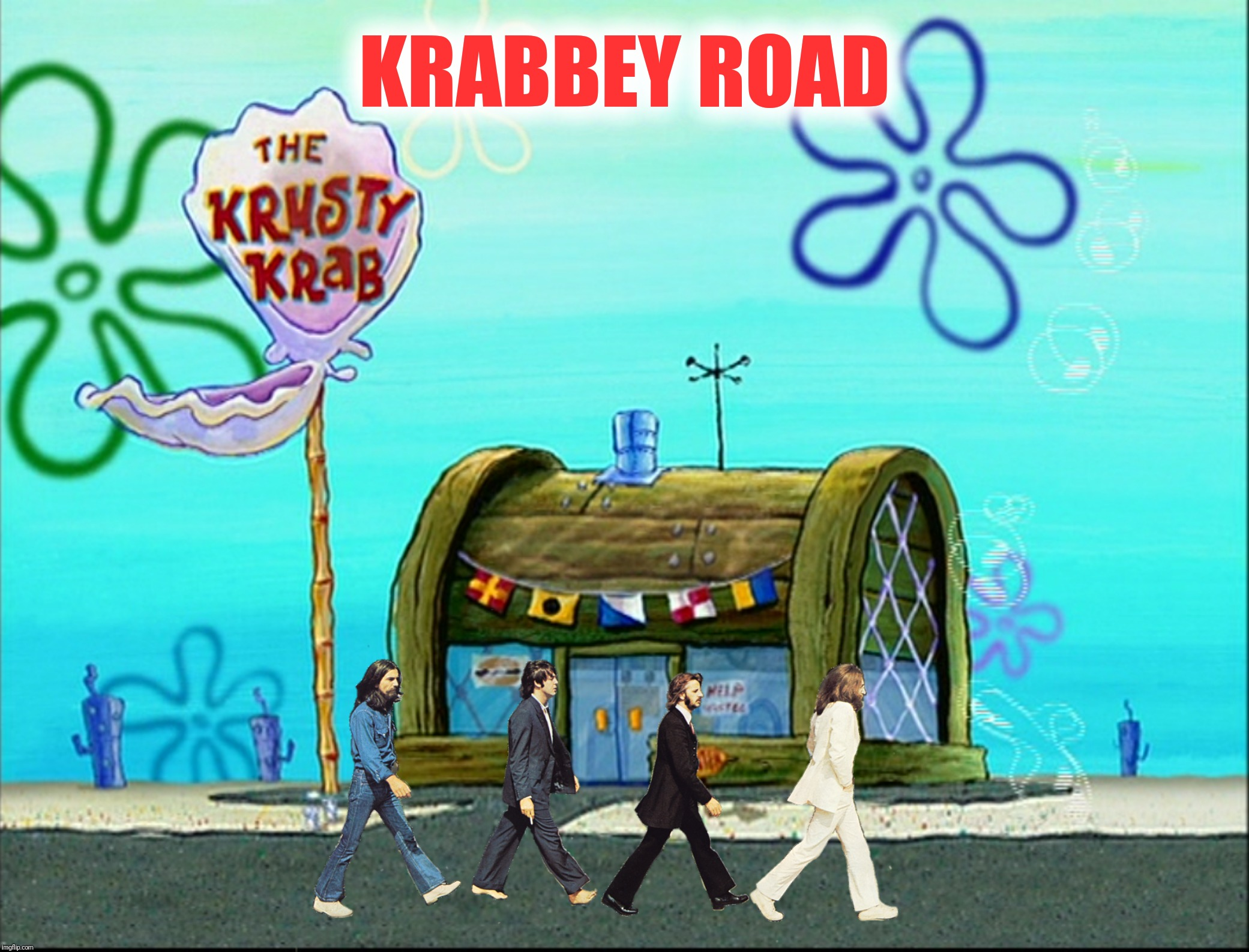 Bad Photoshop Sunday presents:  Turns out they were headed to an Octopus's Garden | KRABBEY ROAD | image tagged in bad photoshop sunday,the beatles,abbey road,spongebob squarepants,krusty krab | made w/ Imgflip meme maker