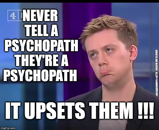 Corbyn - Upset Owen Jones | NEVER TELL A PSYCHOPATH THEY'RE A PSYCHOPATH IT UPSETS THEM !!! #WEARECORBYN #GTTO  #JC4PM OWEN JONES | image tagged in killing eve,wearecorbyn,labourisdead,cultofcorbyn,corbyn eww,communist socialist | made w/ Imgflip meme maker