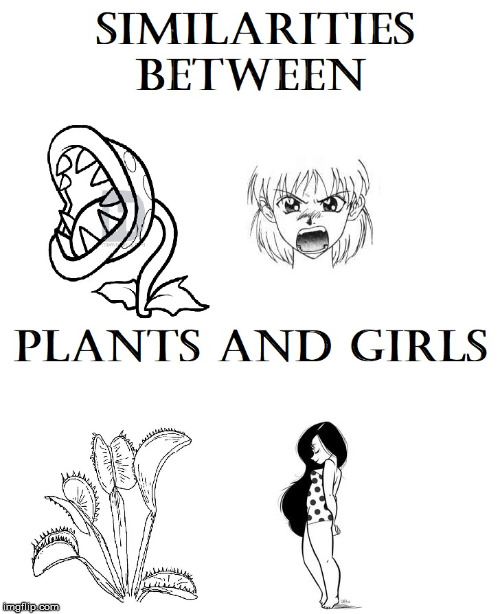 image tagged in girls,plants,anger,kind,beautiful,comics/cartoons | made w/ Imgflip meme maker