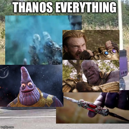 THANOS CAR | THANOS EVERYTHING | image tagged in thanos car | made w/ Imgflip meme maker