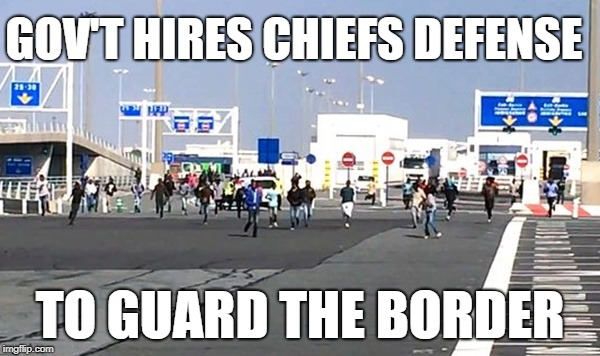 Chiefs Holy Defense | GOV'T HIRES CHIEFS DEFENSE TO GUARD THE BORDER | image tagged in trump wall,kansas city chiefs,funny | made w/ Imgflip meme maker