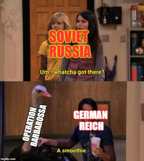 Don't trust those darn Germans! | SOVIET RUSSIA OPERATION BARBAROSSA GERMAN REICH | image tagged in whatcha got there,soviet russia,nazi germany,operation barbarossa,ww2,history | made w/ Imgflip meme maker