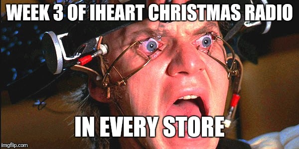 Alex Eyes | WEEK 3 OF IHEART CHRISTMAS RADIO IN EVERY STORE | image tagged in alex eyes,christmas music | made w/ Imgflip meme maker