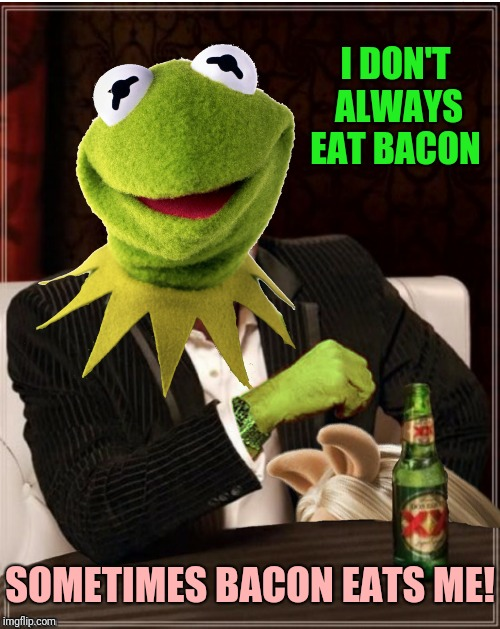 I DON'T ALWAYS EAT BACON SOMETIMES BACON EATS ME! | made w/ Imgflip meme maker