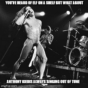 Elf on a Shelf..or Sock on a... | YOU'VE HEARD OF ELF ON A SHELF BUT WHAT ABOUT ANTHONY KIEDIS ALWAYS SINGING OUT OF TUNE | image tagged in memes,funny memes,funny meme,elf on a shelf,rhcp,red hot chili peppers | made w/ Imgflip meme maker