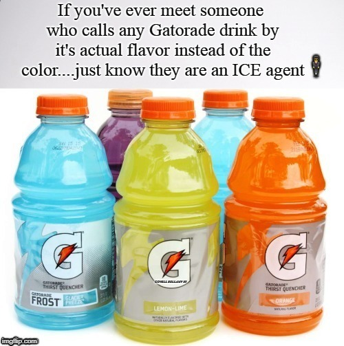 image tagged in gatorade flavors | made w/ Imgflip meme maker