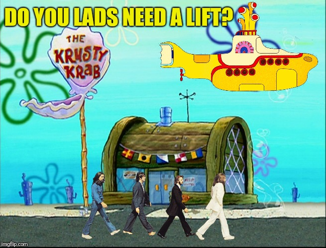DO YOU LADS NEED A LIFT? | made w/ Imgflip meme maker