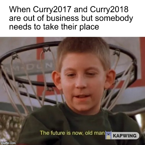 It is a new year and it is time for some changes. | image tagged in curry2017,curry2018,the future is now old man,memes,new year 2019,new year resolutions | made w/ Imgflip meme maker
