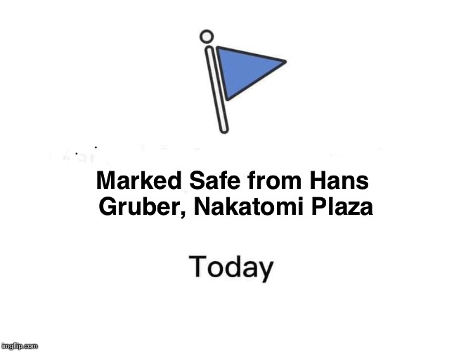 Marked Safe from Hans Gruber, Nakatomi Plaza | image tagged in safe | made w/ Imgflip meme maker