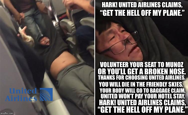 "Hark! United Airlines claims, ""Get the hell off my plane."" 