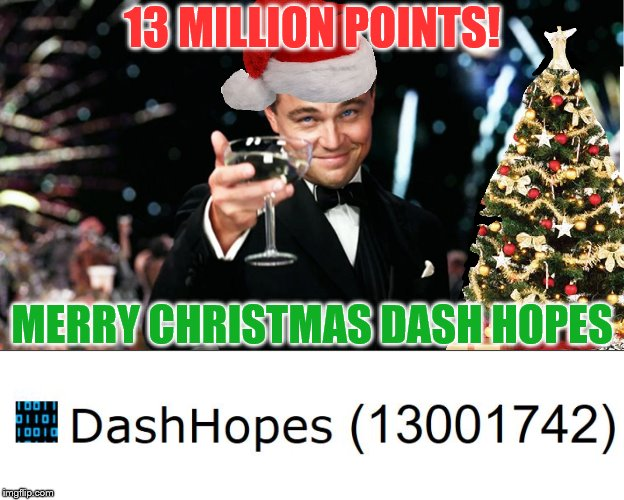 Your Christmas Present from your Imgflip Friends! | 13 MILLION POINTS! MERRY CHRISTMAS DASH HOPES | image tagged in christmas presents,dashhopes,imgflip users,merry christmas,imgflip points | made w/ Imgflip meme maker