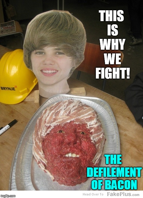 Meanwhile in Canada: Meat Sculptures of the Bieb | THIS IS WHY WE FIGHT! THE DEFILEMENT OF BACON | image tagged in vince vance,justin bieber,bacon,steak face,meathead,canada | made w/ Imgflip meme maker