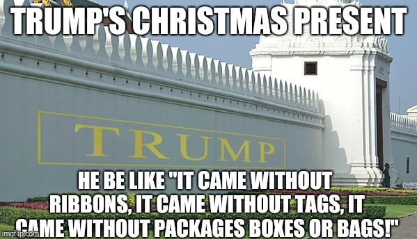 "How Trump Stole Christmas |  TRUMP'S CHRISTMAS PRESENT; HE BE LIKE ""IT CAME WITHOUT RIBBONS, IT CAME WITHOUT TAGS, IT CAME WITHOUT PACKAGES BOXES OR BAGS!"" 