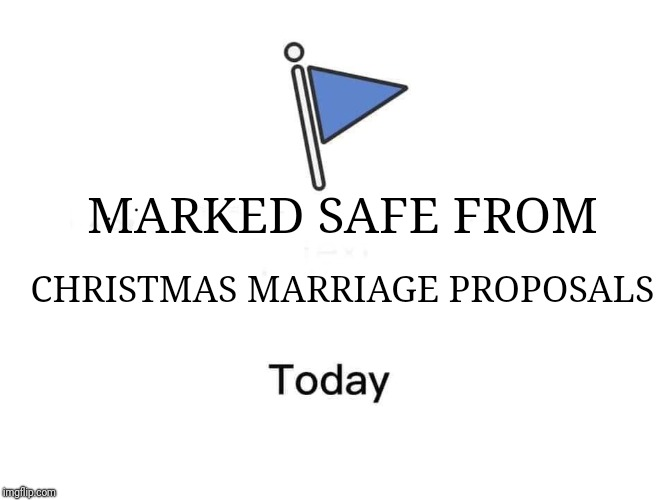 Marked Safe From Christmas 2020 Marked safe from Memes   Imgflip