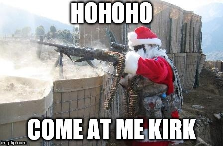 Hohoho Meme | HOHOHO COME AT ME KIRK | image tagged in memes,hohoho | made w/ Imgflip meme maker