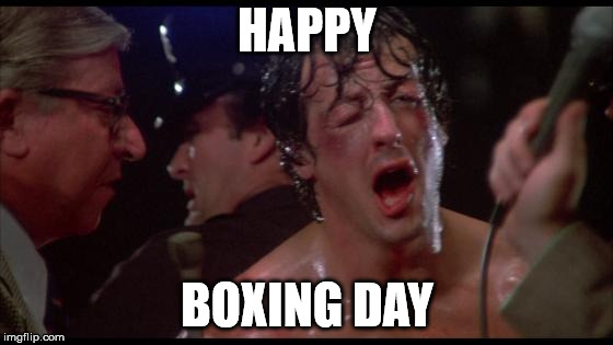 Rocky | HAPPY BOXING DAY | image tagged in rocky | made w/ Imgflip meme maker