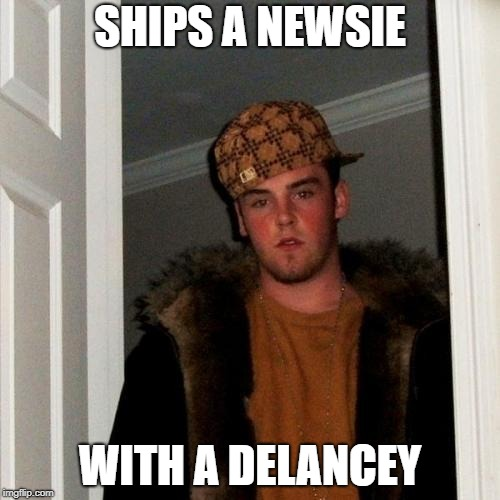 y'all seriously need to stop |  SHIPS A NEWSIE; WITH A DELANCEY | image tagged in memes,scumbag steve,newsies,theater,broadway,shipping | made w/ Imgflip meme maker