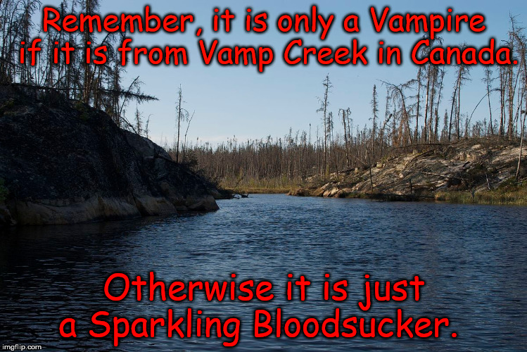 Vampires vs. Sparkling Monsters | Remember, it is only a Vampire if it is from Vamp Creek in Canada. Otherwise it is just a Sparkling Bloodsucker. | image tagged in vampire,twilight,canada,manitoba,champaign | made w/ Imgflip meme maker