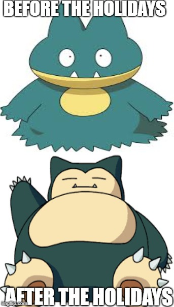 I evolved!!! | BEFORE THE HOLIDAYS AFTER THE HOLIDAYS | image tagged in pokemon,munchlax,snorlax,fat,holidays | made w/ Imgflip meme maker