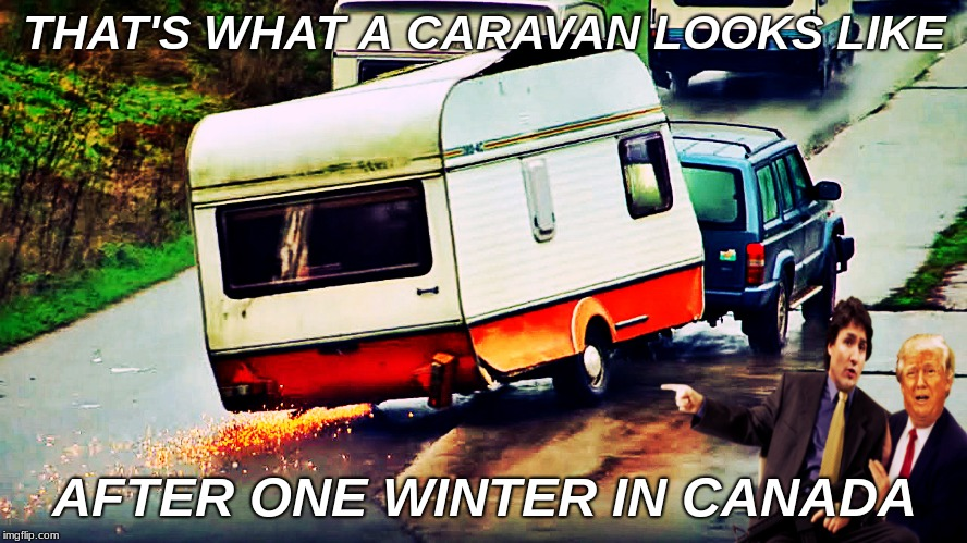 just food for da bears... | THAT'S WHAT A CARAVAN LOOKS LIKE AFTER ONE WINTER IN CANADA | image tagged in caravan,winter,meanwhile in canada | made w/ Imgflip meme maker