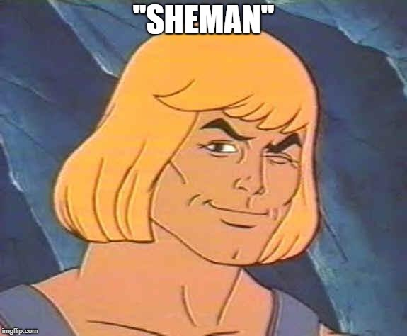 "heman | ""SHEMAN"" 