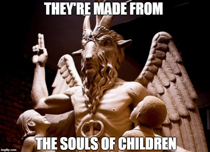 THEY'RE MADE FROM THE SOULS OF CHILDREN | made w/ Imgflip meme maker