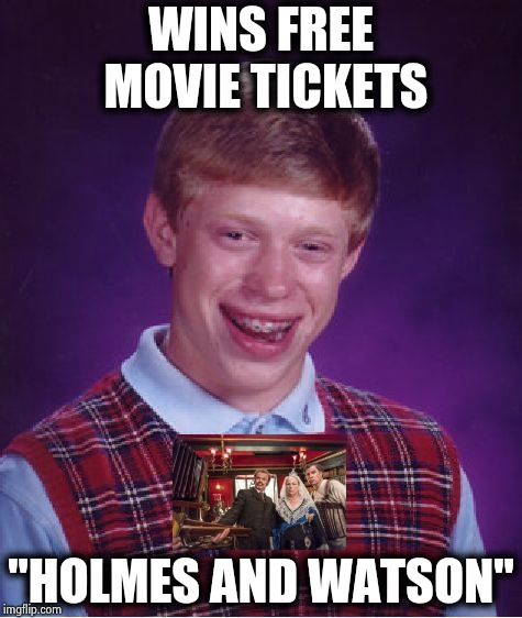 "The worst movie of the year ! | WINS FREE MOVIE TICKETS ""HOLMES AND WATSON"" 