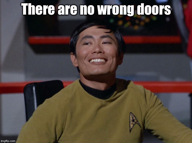 Sulu smug | There are no wrong doors | image tagged in sulu smug | made w/ Imgflip meme maker