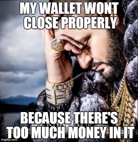 Image tagged in memesproblemsfunny imgflip my wallet wont close properly because theres too much money in it image tagged in sciox Gallery