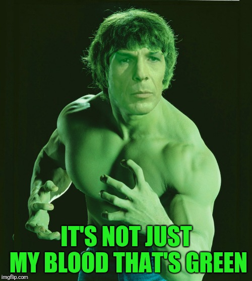 IT'S NOT JUST MY BLOOD THAT'S GREEN | made w/ Imgflip meme maker