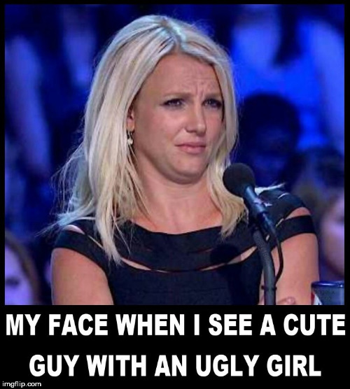image tagged in britney spears,britney,handsome,ugly girl,couples,guys | made w/ Imgflip meme maker