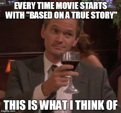"Yeah, A True Story! | EVERY TIME MOVIE STARTS WITH ""BASED ON A TRUE STORY"" THIS IS WHAT I THINK OF 