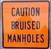 Butthurt Bruised Manholes | . | image tagged in butthurt bruised manholes | made w/ Imgflip meme maker