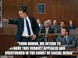 "If you lose your case sue the judge | ""YOUR HONOR, WE INTEND TO HAVE THIS VERDICT APPEALED AND OVERTURNED IN THE COURT OF SOCIAL MEDIA"" 