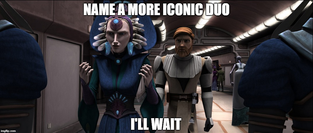 If this image doesn't sum up Obi-Wan and Satine's relationship, I don't know what does.  | NAME A MORE ICONIC DUO I'LL WAIT | image tagged in star wars,obi wan kenobi,clone wars,romance,obi wan | made w/ Imgflip meme maker