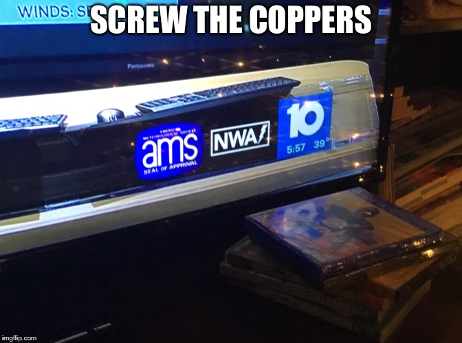 NWA |  SCREW THE COPPERS | image tagged in nwa | made w/ Imgflip meme maker