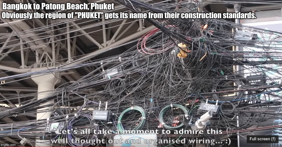 "Can you hear me now? | Bangkok to Patong Beach, Phuket Obviously the region of ""PHUKET"" gets its name from their construction standards. 