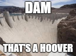 DAM THAT'S A HOOVER | made w/ Imgflip meme maker