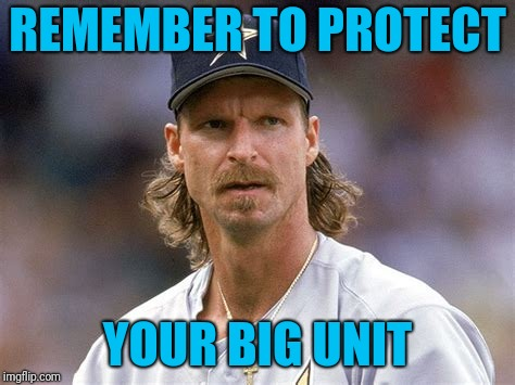 REMEMBER TO PROTECT YOUR BIG UNIT | made w/ Imgflip meme maker