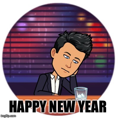 My first spent alone in my entire life. Hope you all have a great one  | HAPPY NEW YEAR | image tagged in memes,happy new year | made w/ Imgflip meme maker