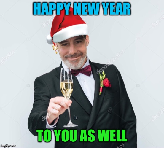 HAPPY NEW YEAR TO YOU AS WELL | made w/ Imgflip meme maker