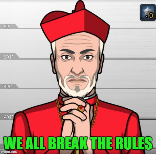 WE ALL BREAK THE RULES | made w/ Imgflip meme maker