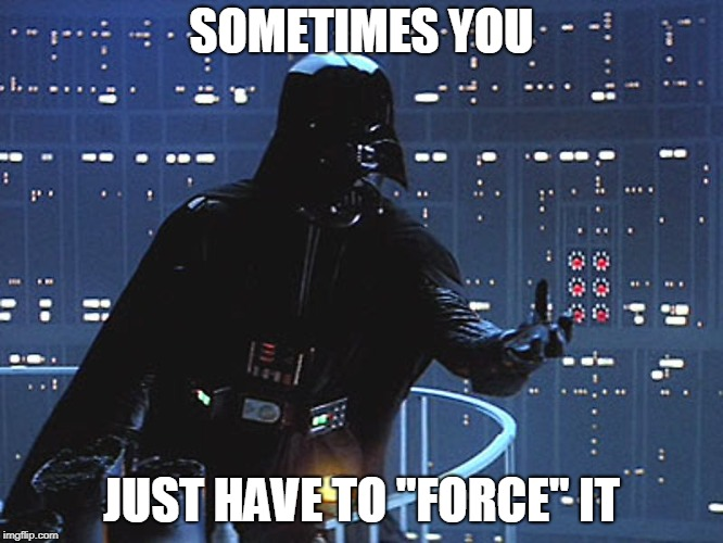 "Darth Vader - Come to the Dark Side | SOMETIMES YOU JUST HAVE TO ""FORCE"" IT 