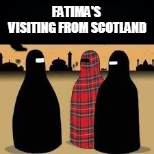 Just Plaid To Be Here! | image tagged in muslim women,attire,plaid,scotland | made w/ Imgflip meme maker