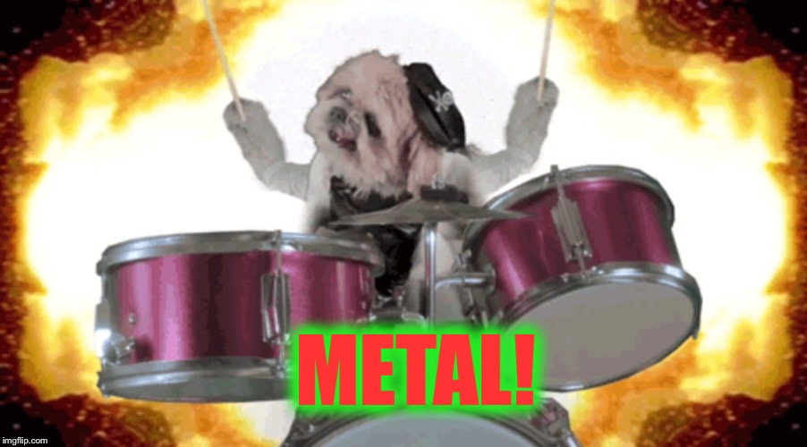 METAL! | made w/ Imgflip meme maker