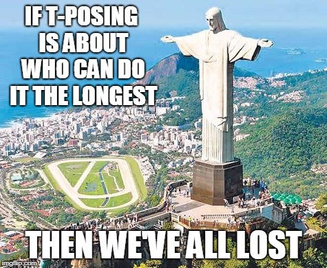 Started in 1931 and still going strong | IF T-POSING IS ABOUT WHO CAN DO IT THE LONGEST THEN WE'VE ALL LOST | image tagged in tposing,statues | made w/ Imgflip meme maker